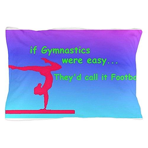 CafePress Unique Design If Gymnastics were easy Pillow Case -
