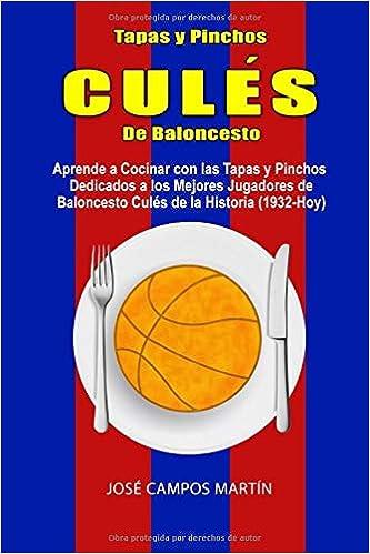 Tapas y Pinchos Culés de Baloncesto: Aprende a Cocinar con ...