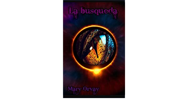 La búsqueda. (Drakón nº 1) (Spanish Edition) - Kindle edition by Mary Orvay. Children Kindle eBooks @ Amazon.com.