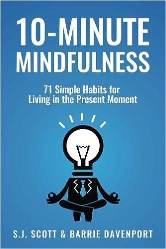10-Minute Mindfulness by S.J. Scott