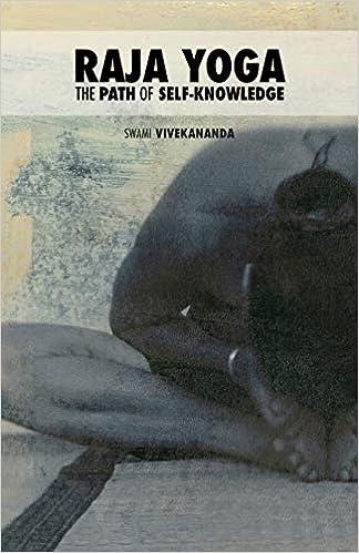 Raja Yoga: The Path of Self-knowledge: Volume 2 Four Paths ...