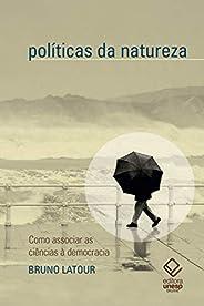 Políticas da natureza: Como associar as ciências à democracia