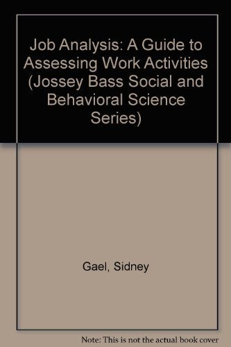 Job Analysis: A Guide to Assessing Work Activities (JOSSEY BASS SOCIAL AND BEHAVIORAL SCIENCE SERIES)