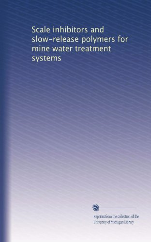 scale-inhibitors-and-slow-release-polymers-for-mine-water-treatment-systems