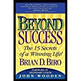 Beyond Success, Brian D. Biro, 0964745313