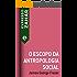 O escopo da antropologia social