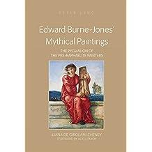 Edward Burne-Jones' Mythical Paintings: The Pygmalion of the Pre-Raphaelite Painters