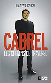 Cabrel, les chemins de traverse par Alain Wodrascka