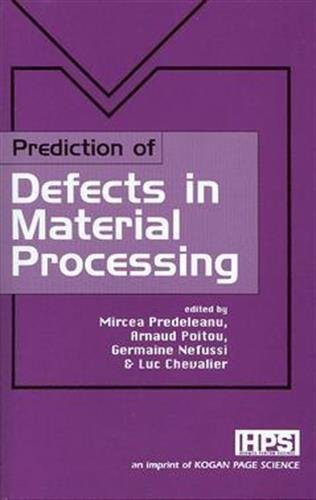 Download Prediction of Defects in Material Processing PDF