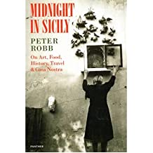 Midnight in Sicily: on Art, Food, History, Travel and La Cosa Nostra (Paperback) - Common