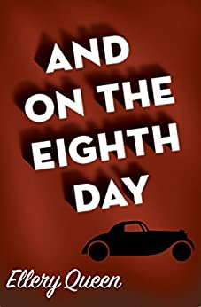 And on the Eighth Day (An Ellery Queen Mystery Ser.)) by [Queen, Ellery]