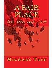 A Fair Place: Syon Abbey 1415 - 1539