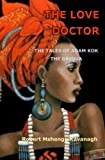 The Love Doctor: The Tales of Adam Kok, the Griqua (Volume 1)