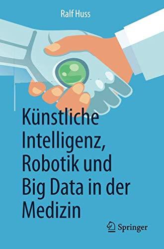 Künstliche Intelligenz Robotik Und Big Data In Der Medizin