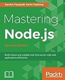 Mastering Node.js - Second Edition: Build robust
