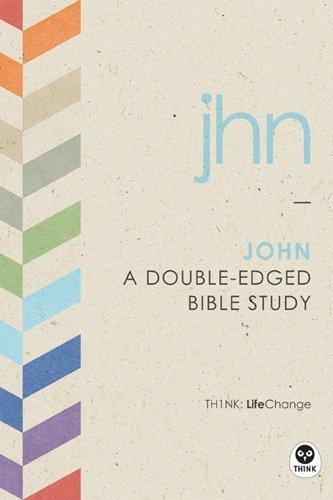 TH1NK LifeChange John: A Double-Edged Bible Study (2013-07-29)