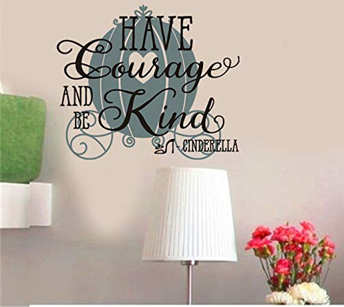 (Have Courage and be Kind - Cinderella Removable Wall Decal Sticker DIY Art Décor for Home Nursery Kids' Girl's Room Decals )
