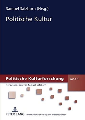 Politische Kultur: Forschungsstand und Forschungsperspektiven Taschenbuch – 27. Juli 2009 Samuel Salzborn Peter Lang GmbH 3631580193 POLITICAL SCIENCE / General