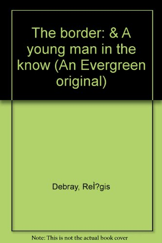The border: & A young man in the know (An Evergreen ()