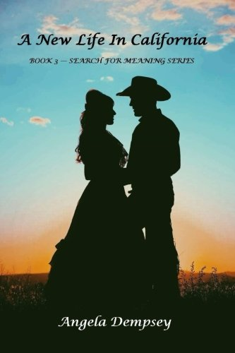 Download A New Life In California (Search For Meaning Series) (Volume 3) pdf epub