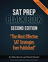 "Click the ""look inside"" feature above to browse the SAT Black Book and get a feel for how it approaches the SAT! The fully up-to-date SAT Prep Black Book, Second Edition gives you unique, effective SAT strategies from Mike Barrett, an SAT tut..."