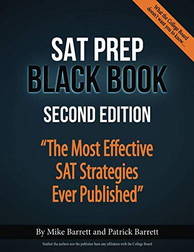 SAT Prep Black Book: The Most Effective SAT Strategies Ever Published (Tips And Tricks For Taking The Sat)
