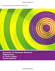 Elements of Chemical Reaction Engineering: Pearson New International Edition