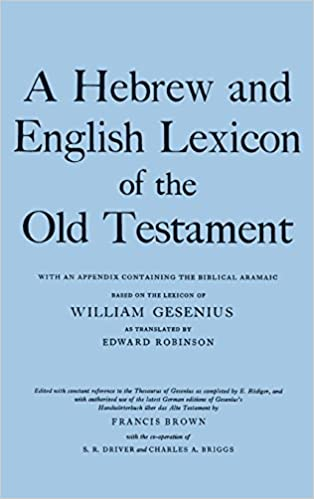 With an Appendix containing the Biblical Aramaic A Hebrew and English Lexicon of the Old Testament