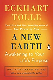 A New Earth: Awakening to Your Life's Purpose (Oprah's Book Club, Selec