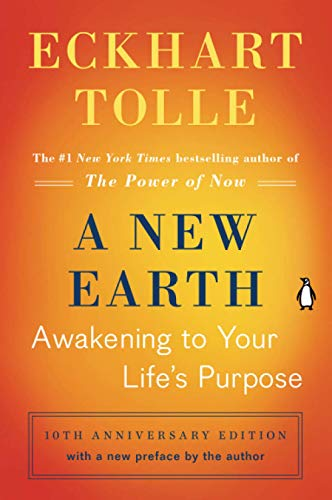 A New Earth: Awakening to Your Life's Purpose (Oprah's Book Club, Selection 61) Paperback – January 30, 2008