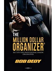 The Million Dollar Organizer: 365 Tips for Professional Union Organizers
