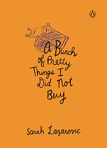 A Bunch of Pretty Things I Did Not Buy by Penguin Books