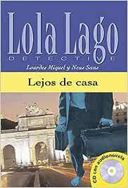 Lejos de casa. Serie Lola Lago. Libro + CD. Ele- Lecturas