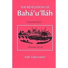 The Revelation of Bahá'u'lláh, Vol.2: Adrianople: 1863-68 (Revelation of Baha'u'llah Baghdad)