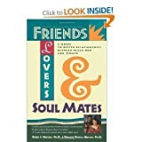 img - for Friends, Lovers, and Soul Mates: A Guide to Better Relationships Between Black Men and Women book / textbook / text book