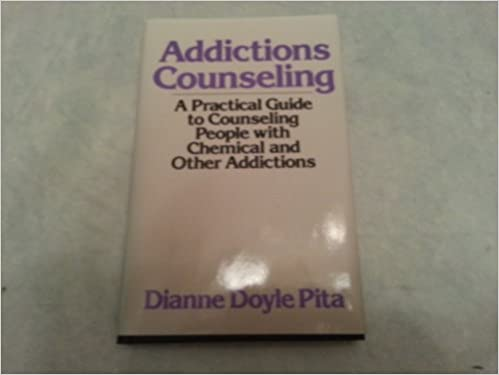 Addictions Counselling: A Practical Guide to Counselling People with Chemical and Other Addictions