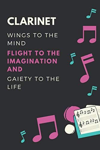 - Clarinet Wings to the mind Flight to the imagination and Gaiety to the life: Clarinet Lover Journal / Notebook / Diary / Gift / Present (6 x 9 - 110 Blank Lined Pages)