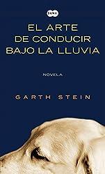 El arte de conducir bajo la lluvia (Spanish Edition)