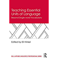 Teaching Essential Units of Language: Beyond Single-word Vocabulary (ESL & Applied Linguistics Professional Series) (English Edition)