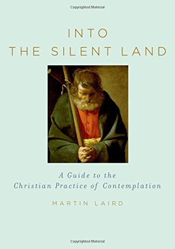 Into the Silent Land: A Guide to the Christian Practice of Contemplation (Spirit Prayerful)