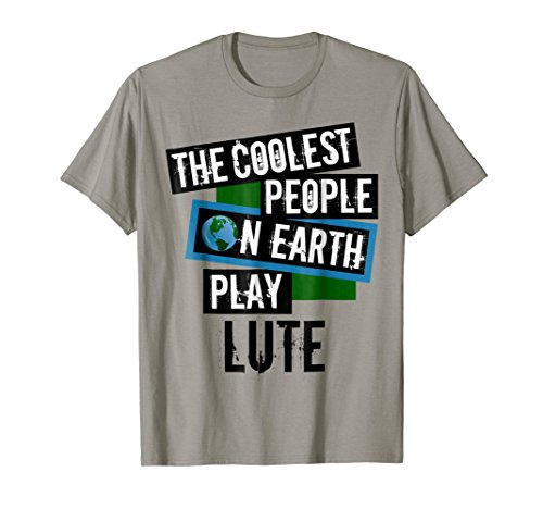 The Coolest People on Earth Play Lute Cool String Instrument T-Shirt