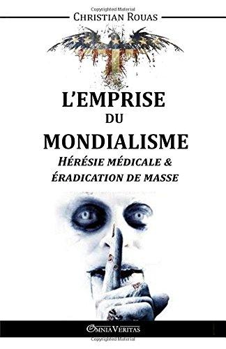 L'Emprise du Mondialisme - Hérésie Médicale & Éradication de Masse (French Edition) pdf epub
