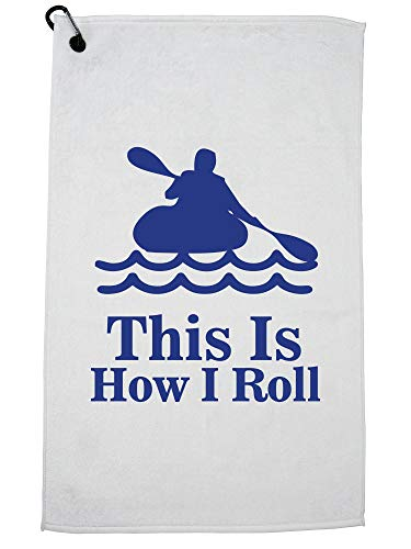 Hollywood Thread This is How I Roll Kayaker Rowing Kayak Golf Towel with Carabiner Clip by Hollywood Thread