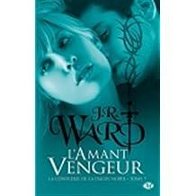 La confrérie De La Dague Noire  7: L'Amant Vengeur