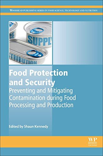 Food Protection and Security: Preventing and Mitigating Contamination during Food Processing and Production (Woodhead Publishing Series in Food Science, Technology and Nutrition)