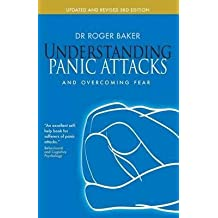[(Understanding Panic Attacks: And Overcoming Fear)] [Author: Roger Baker] published on (October, 2011)