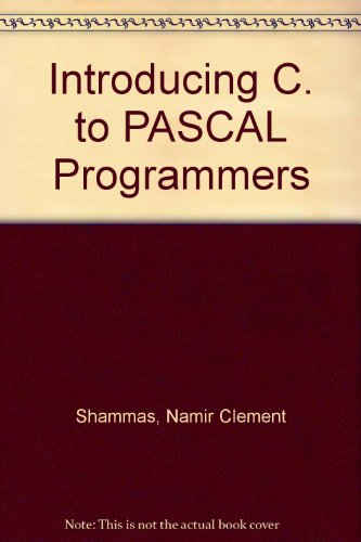 Introducing C to PASCAL Programmers by Wiley