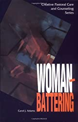 WOMAN BATTERING (Creative Pastoral Care and Counseling)