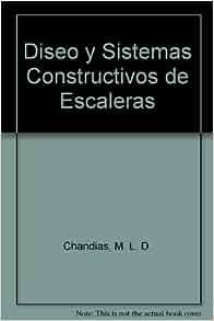 Diseo y Sistemas Constructivos de Escaleras (Spanish Edition): M. L. D