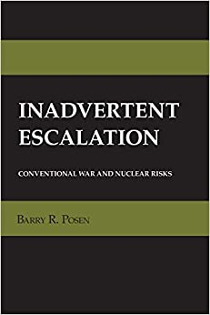 Book Inadvertent Escalation: Conventional War and Nuclear Risks (Cornell Studies in Security Affairs)